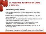 la necesidad de fabricar en china y por qu1