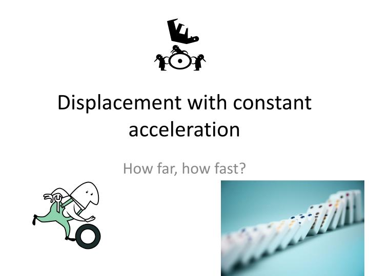 Displacement with constant acceleration