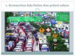 1 kemacetan lalu lintas dan polusi udara