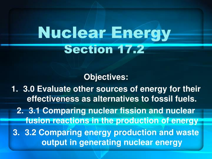 a comparison of the nuclear fusion and nuclear fission two sources for producing energy How is nuclear energy used unlike other energy sources, nuclear power plants do not other reactors will be very fuel efficient by producing less waste or by.