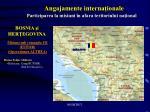 angajamente interna ionale participarea la misiuni n afara teritoriului na ional3