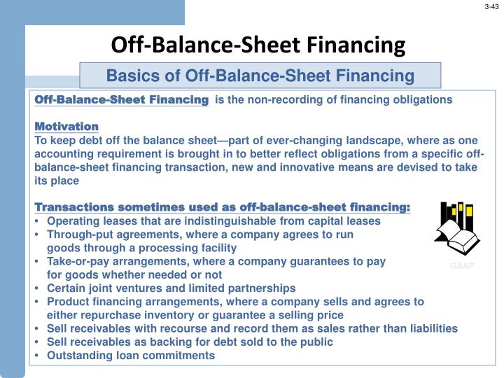 heavy use of off balance sheet lease financing will tend to A lease arrangement involving debt often referred to as off balance sheet financing for the tenant, who does not have to carry the debt as an obligation on its books money market a financial market that brings together investment capital and short-term money instruments (those maturing within a year), such as treasury bills, notes.
