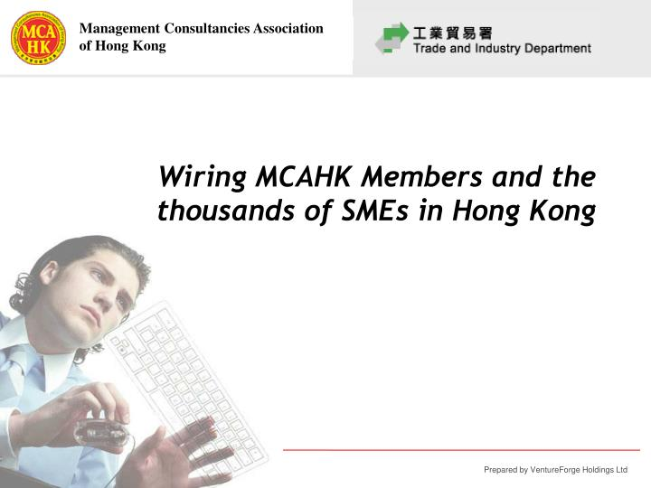 Wiring mcahk members and the thousands of smes in hong kong