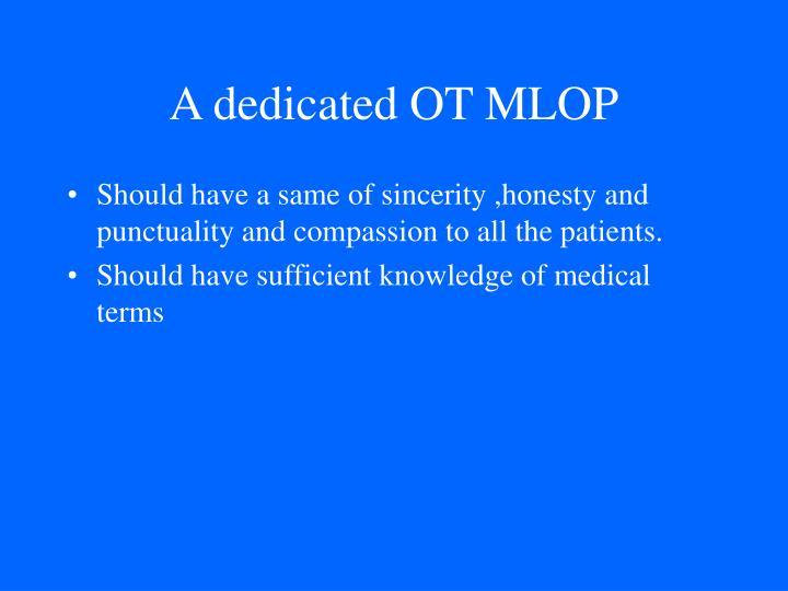 A dedicated OT MLOP