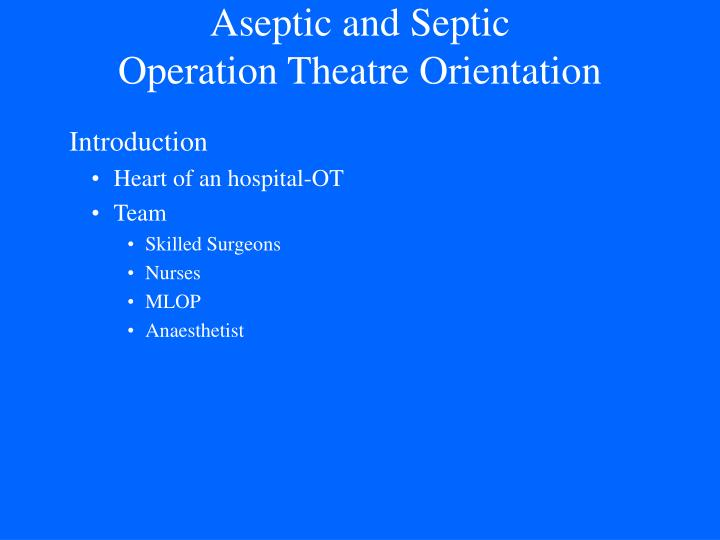 Aseptic and septic operation theatre orientation