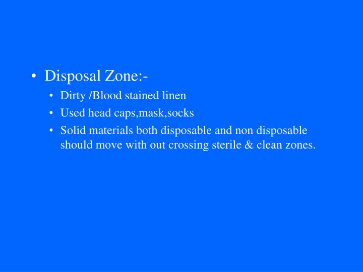Disposal Zone:-