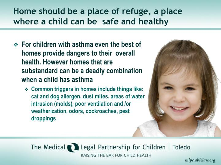 Home should be a place of refuge, a place where a child can be  safe and healthy