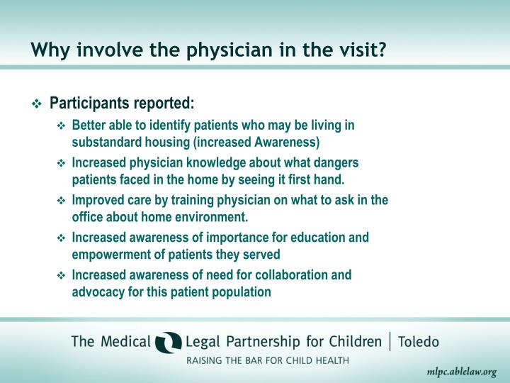 Why involve the physician in the visit?