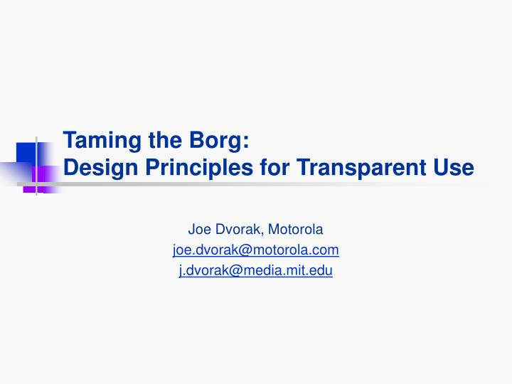 taming the borg design principles for transparent use n.