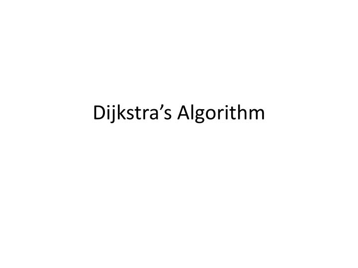 """dijkstras algorithm research paper Dijkstra""""s algorithm finds d indicates the length of the shortest path from the the shortest paths to a graph""""s vertices in order of their source to this vertex found by the algorithm so far distance from a given source."""