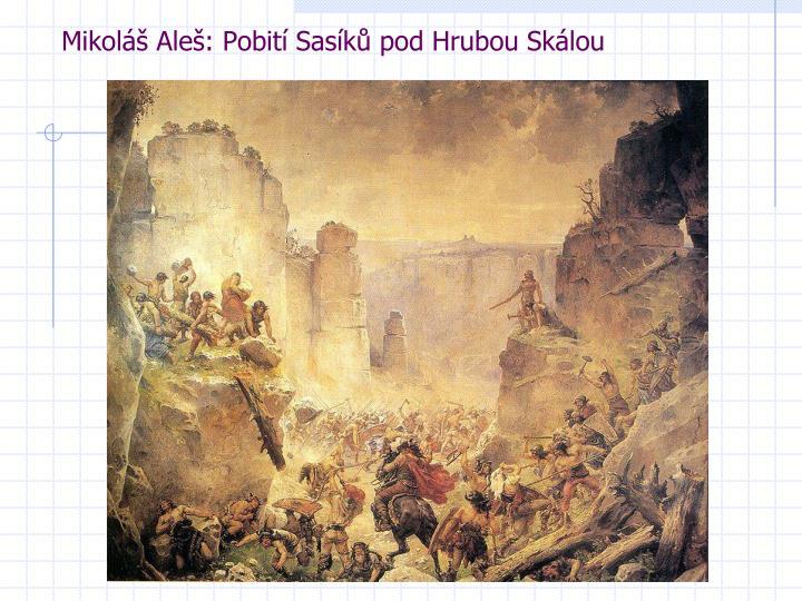 Mikoláš Aleš: Pobití Sasíků pod Hrubou Skálou