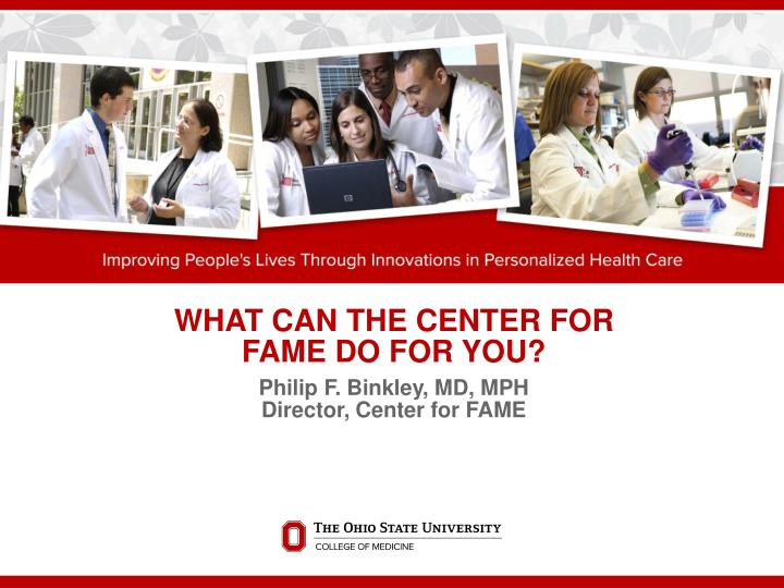 what can the center for fame do for you n.