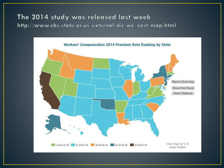 The 2014 study was released last week http www cbs state or us external dir wc cost map html