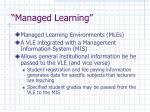 managed learning