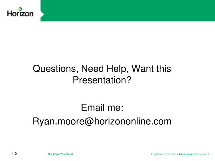 Questions, Need Help, Want this Presentation?