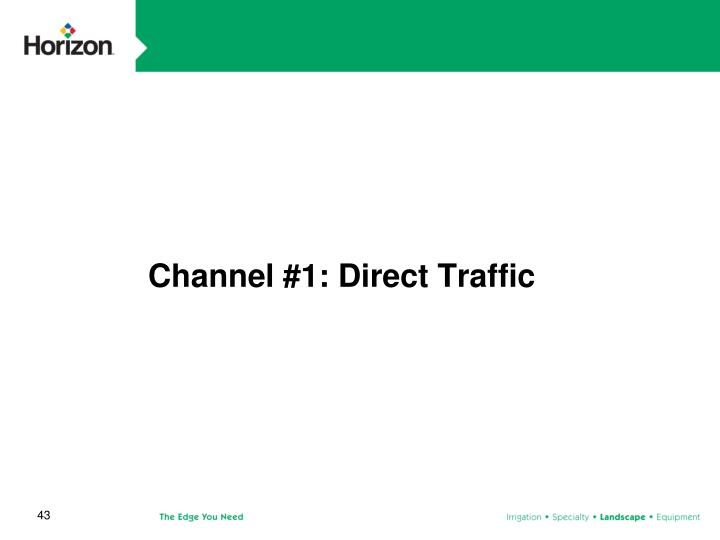 Channel #1: Direct Traffic