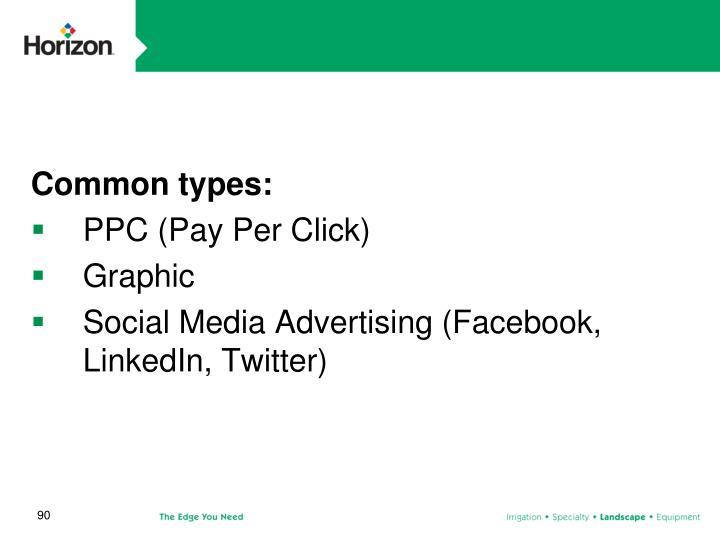 Common types: