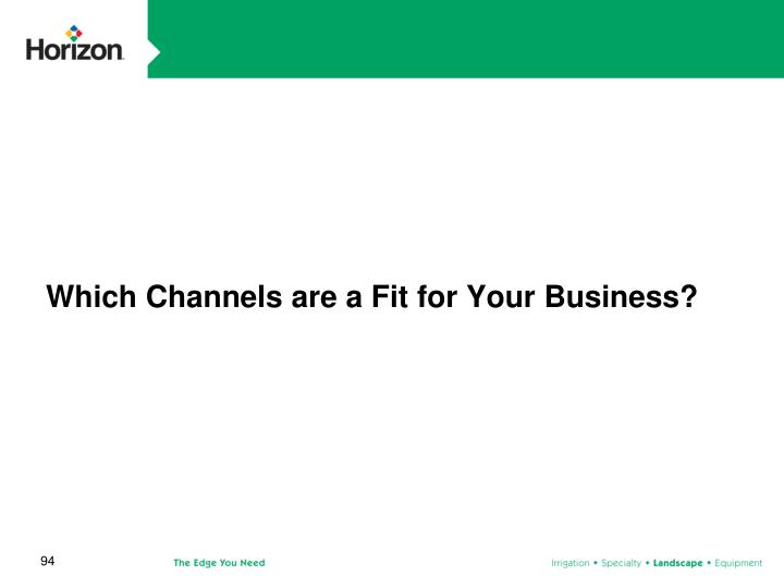Which Channels are a Fit for Your Business?