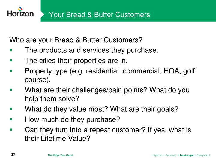 Your Bread & Butter Customers