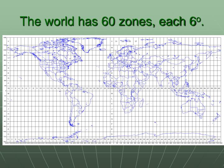 The world has 60 zones, each 6