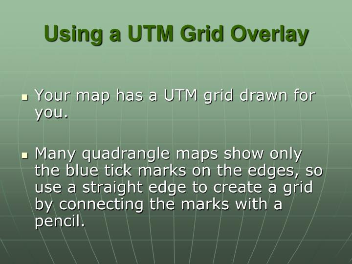Using a UTM Grid Overlay