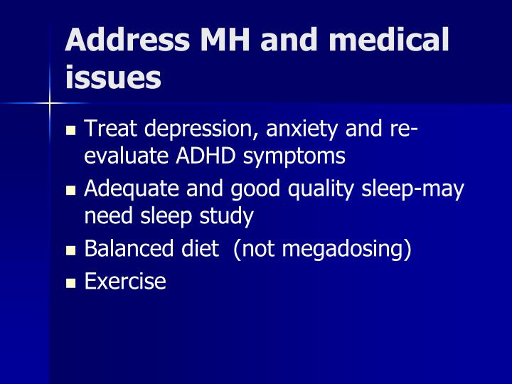 Address MH and medical issues