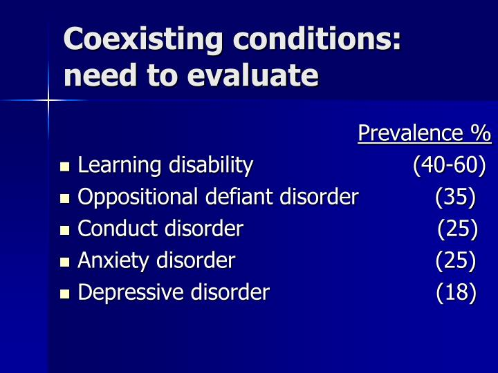 Coexisting conditions: need to evaluate