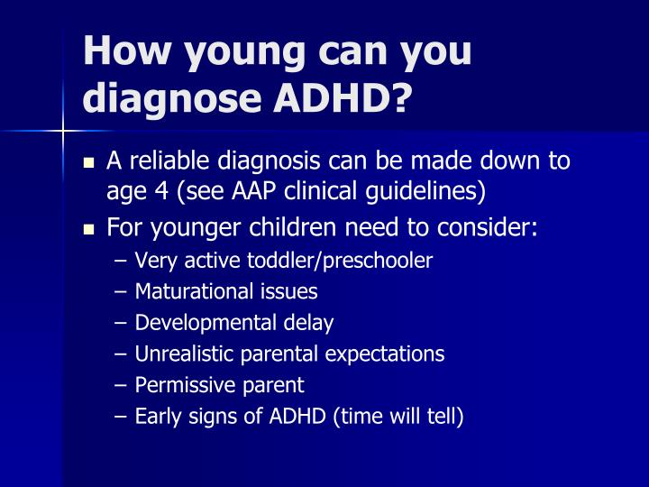 How young can you diagnose ADHD?