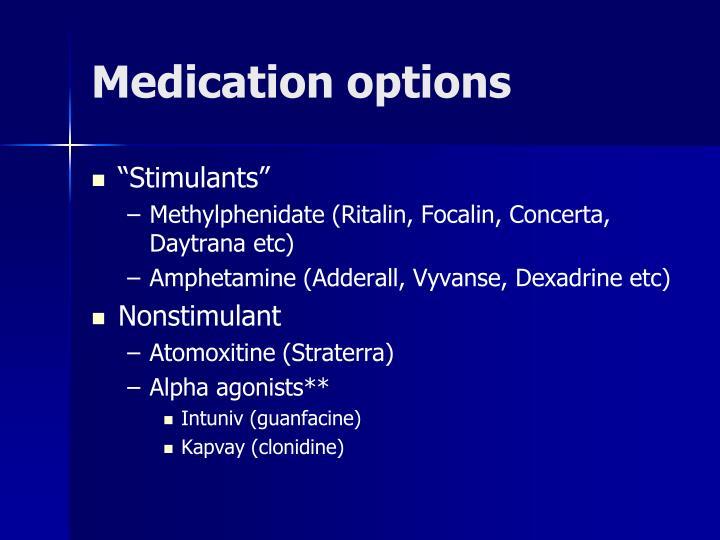 Medication options