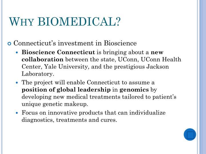 Why BIOMEDICAL?