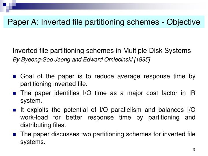 Paper A: Inverted file partitioning schemes - Objective