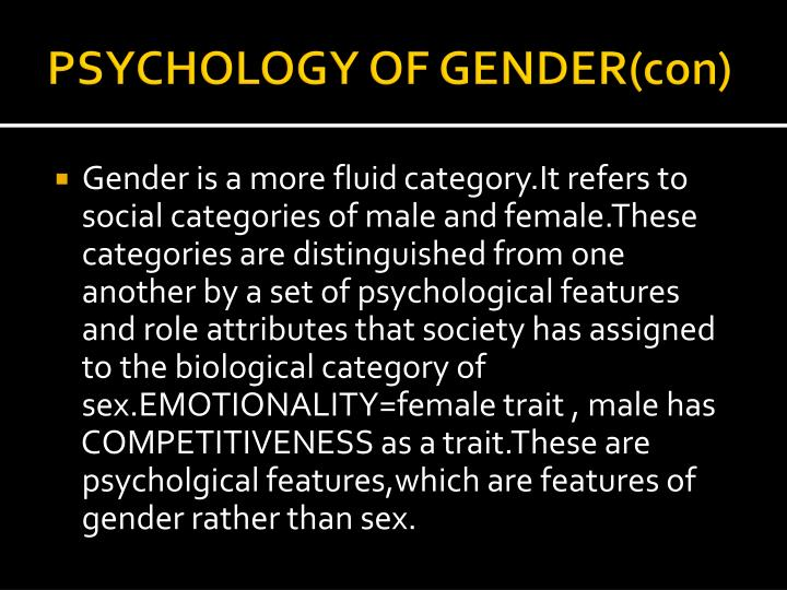 PSYCHOLOGY OF GENDER(con)