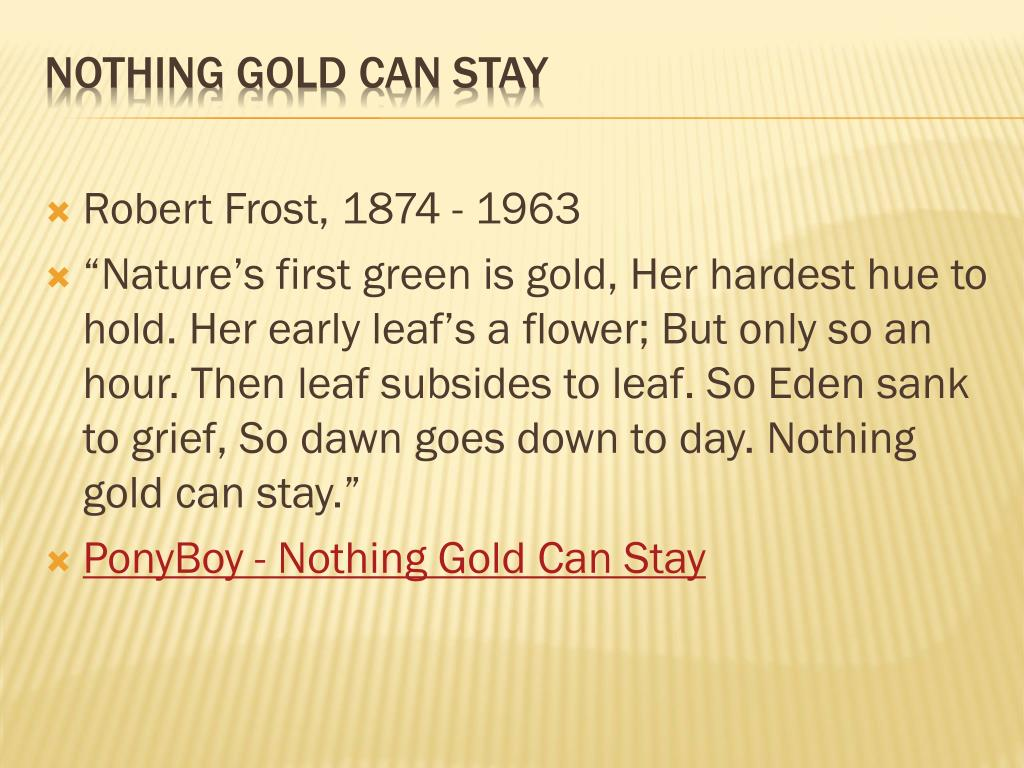 Ppt Nothing Gold Can Stay Powerpoint Presentation Free Download Id 5971357 Paraphrase Robert Frost