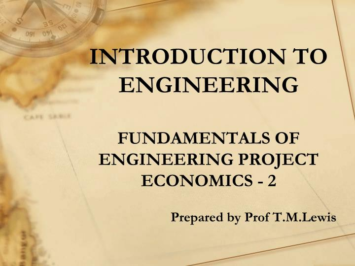 introduction to engineering fundamentals of engineering project economics 2 n.