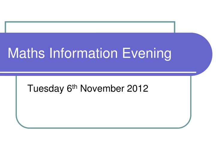 Maths information evening