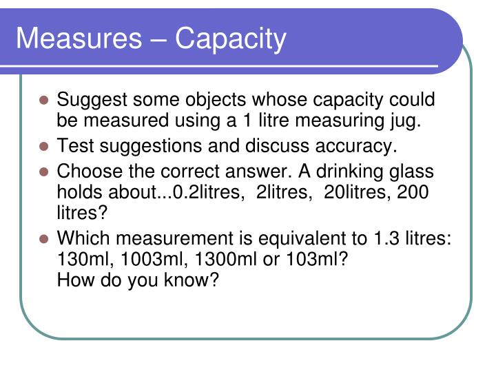 Measures – Capacity