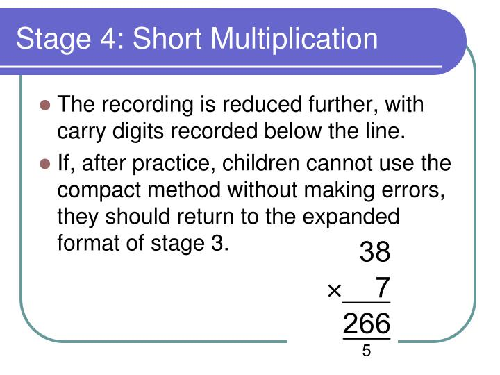 Stage 4: Short Multiplication
