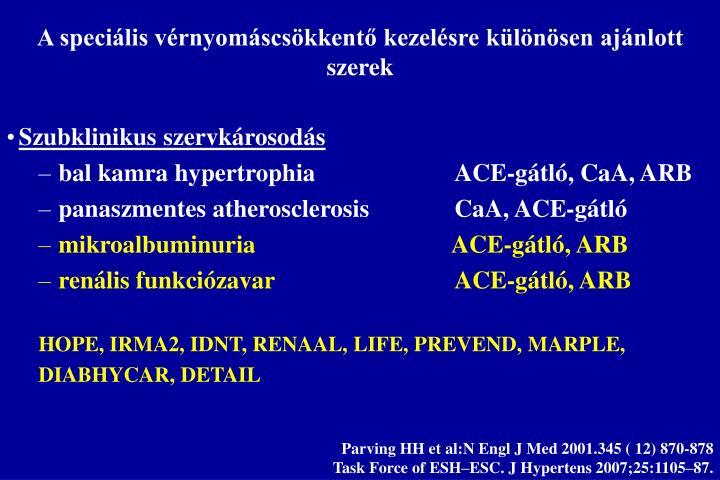A speciális vérnyomáscsökkentő kezelésre különösen ajánlott szerek