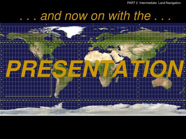 PART 2  Intermediate  Land Navigation