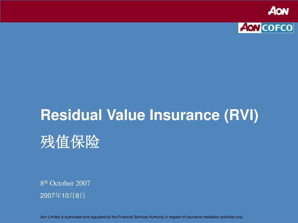 Ppt Residual Value Insurance Rvi 残值保险8 Th October 2007