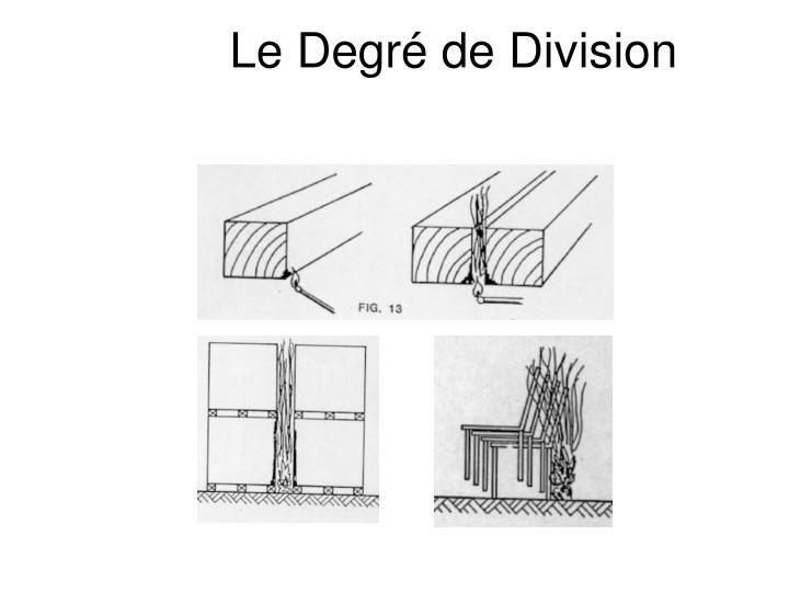 Le Degré de Division