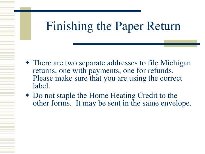 Finishing the Paper Return