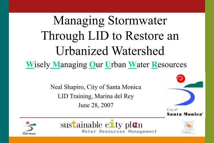managing stormwater through lid to restore an urbanized watershed n.
