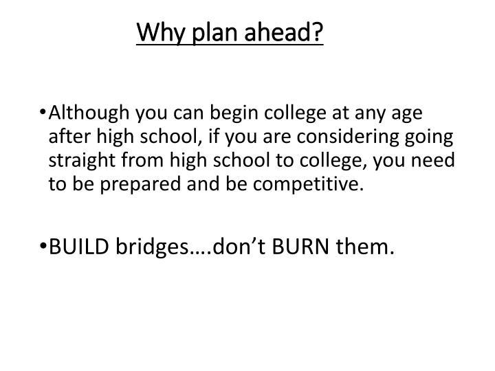 Why plan ahead?