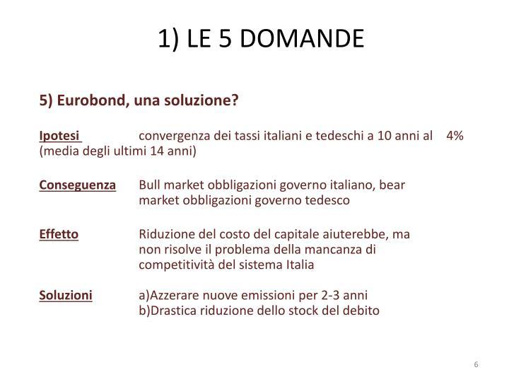 1) LE 5 DOMANDE