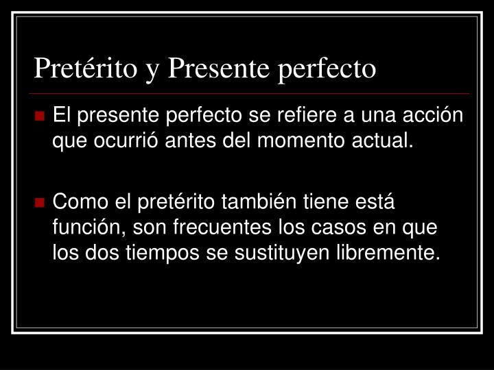 Pretérito y Presente perfecto