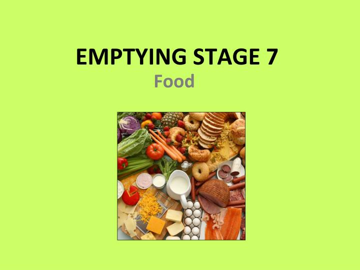 Emptying stage 7