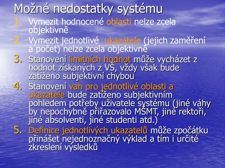 Možné nedostatky systému