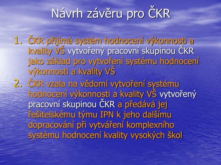 Návrh závěru pro ČKR