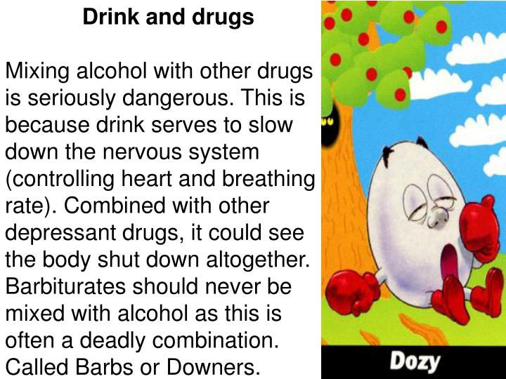 Drink and drugs